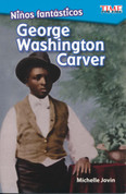 Niños fantásticos: George Washington Carver - Fantastic Kids: George Washington Carver