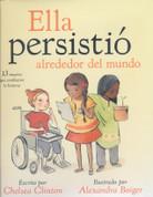 Ella persistió alrededor del mundo - She Persisted Around the World