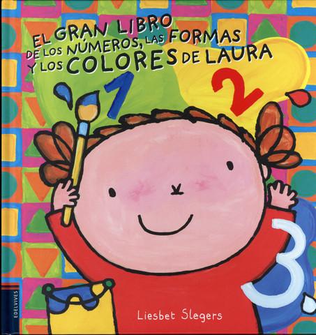 El gran libro de los números, las formas y los colores de Laura - Laura's Big Book of Numbers, Shapes, and Colors