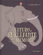Arturo y el elefante sin memoria - Arturo and Elephant With No Memory