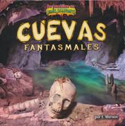 Cuevas fantasmales - Ghost Caves