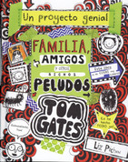 Tom Gates, un project genial: Familia, amigos y otros bichos peludos - Tom Gates, My School Proyect: Family, Friends and Furry Creatures