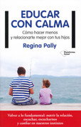 Educar con calma - The Reflective Parent: How to Do Less and Relate More with Your Kid