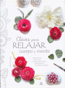 Claves para relajar cuerpo y mente - Tips for Relaxing Your Body and Your Mind