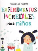 Experimentos increíbles para niños - Amazing Experiments for Children