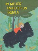 Mi mejor amigo es un gorila - My Best Friend Is a Gorilla