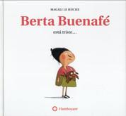 Berta Buenafé está triste - Bertha Goodfaith Is Sad