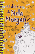 El diario de Nela Morgan. Problemas y Grititos - Pippa Morgan's Diary. Trouble and Squeak