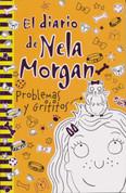 El diario de Nela Morgan. Problemas y Grititos - Pippa Morgan's Diary. Trouble and Squeak