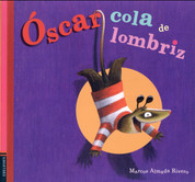 Óscar cola de lombriz - Oscar's Hairless Tail