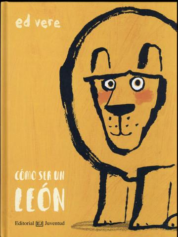 Cómo ser un león - How to Be a Lion