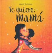 Te quiero, mamá - I Love You, Mommy
