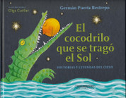 El cocodrilo que se tragó el Sol - The Crocodile that Swallowed the Sun