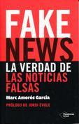 Fake News. La verdad de las noticias falsas - Fake News