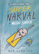 Super-Narval y Medu Shock - Super Narwhal and Jelly Jolt