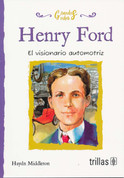 Henry Ford - Henry Ford: The People's Car Maker