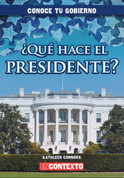 ¿Qué hace el presidente? - What Does the President Do?