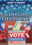 ¿Qué es el Colegio Electoral? - What Is the Electoral College?