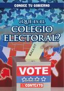 ¿Qué es el Colegio Electoral? - What Is the Electoral College?