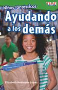 Niños fantásticos: Ayudando a los demás - Fantastic Kids: Helping Others