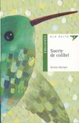 Suerte de colibrí - Luck of the Hummingbird