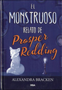 El monstruoso relato de Prosper Redding - The Dreadful Tale of Prosper Redding