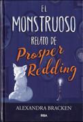 El monstruoso relato de Prosper Redding - The Dreadful Tale of Prosper Redding