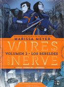Wires and Nerve 2. Los rebeldes - Wires and Nerve. Gone Rogue