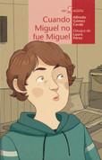 Cuando Miguel no fue Miguel - When Miguel Was Not Miguel