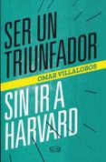 Ser un triunfador sin ir a Harvard - Be a Success Without Going to Harvard