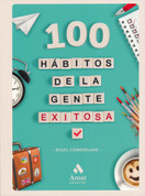 100 hábitos de la gente exitosa - 100 Things Successful People Do