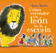 Cómo esconder un león en la escuela - How to Hide a Lion at School