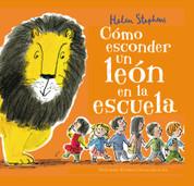 Cómo esconder un león en la escuela - How to Hide a Lion at School