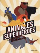 Animales superhéroes - Super Hero Animals