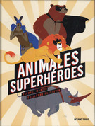 Animales superhéroes - Super Hero Animals