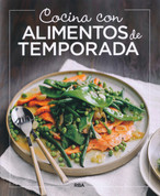 Cocina con alimentos de temporada - Cooking with Seasonal Ingredients