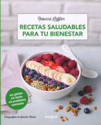 Recetas saludables para tu bienestar - Healthy Recipes for Your Wellbeing