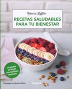 Recetas saludables para tu bienestar - Healthy Recipes for Your Wellbeing