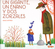 Un gigante, un enano y dos zorzales - A Giant, an Elf, and Two Thrushes