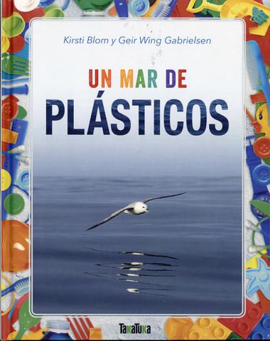 Un mar de plásticos - A Sea of Plastic