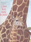 ¿Cómo dicen mamá las jirafas? - How Do Giraffes Say Mommy?