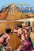 La historia de la construcción de la Gran Pirámide - The History of the Building of the Great Pyramid