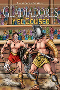La historia de los gladiadores y el Coliseo - The History of Gladiators and the Colosseum