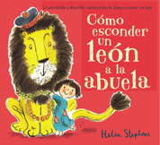 Cómo esconder un león a la abuela - How to Hide a Lion from Grandma
