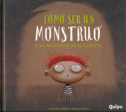 Cómo ser un monstruo y no asustarse en el intento - How to Be a Monster and Not Scare Yourself in the Process