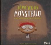 Cómo ser un monstruo y no asustarse en el intento - How to Be a Monster and Not Scare Yourself in the Process