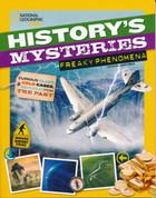 History's Mysteries: Freaky Phenomena