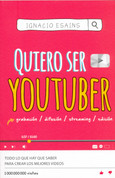 Quiero ser youtuber - I Want to Be a YouTuber