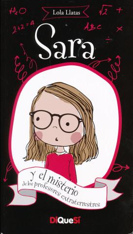 Sara y el misterio de los profesores extraterrestres - Sara and the Mystery of the Alien Teachers