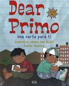 Dear Primo: Una carta para ti - Dear Primo: A Letter to My Cousin
